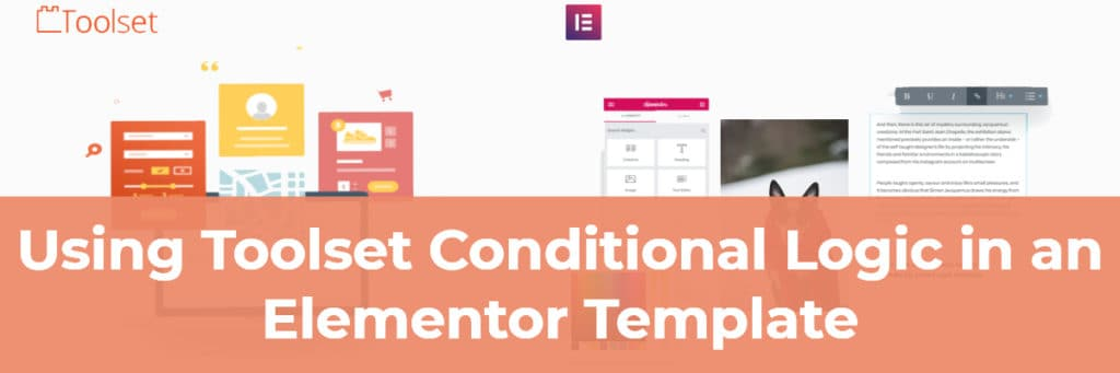 Using Toolset Conditional Logic in an Elementor Template