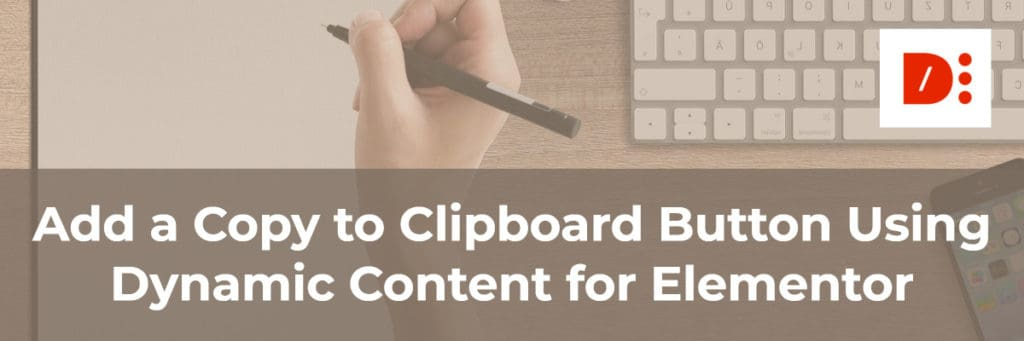 Dynamic Content for Elementor Copy To Clipboard Widget