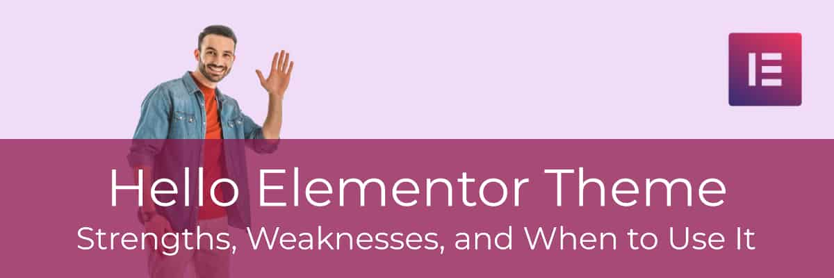 Hello Theme - Strengths, Weaknesses, and when to Use It