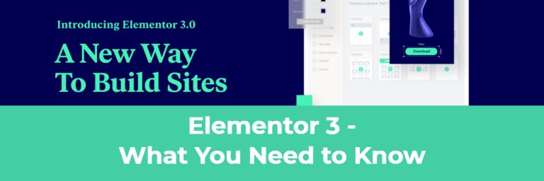 Elementor 3 What You Need to Know