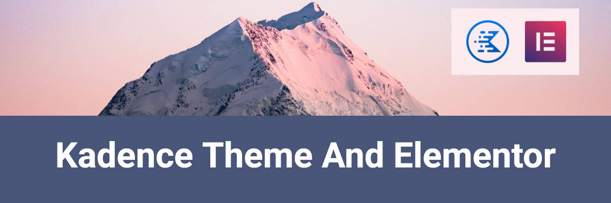 Kadence Theme And Elementor