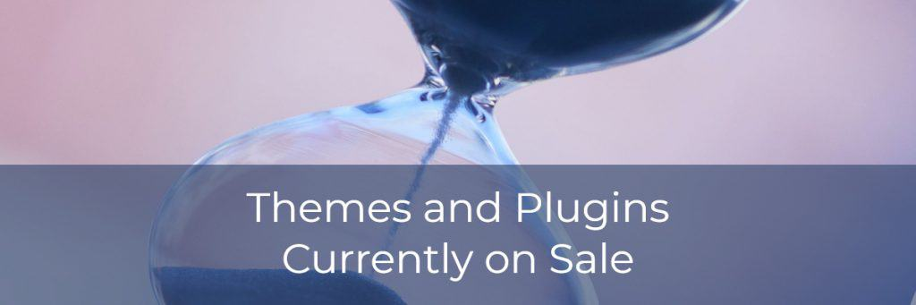 Themes And Plugins Currently On Sale