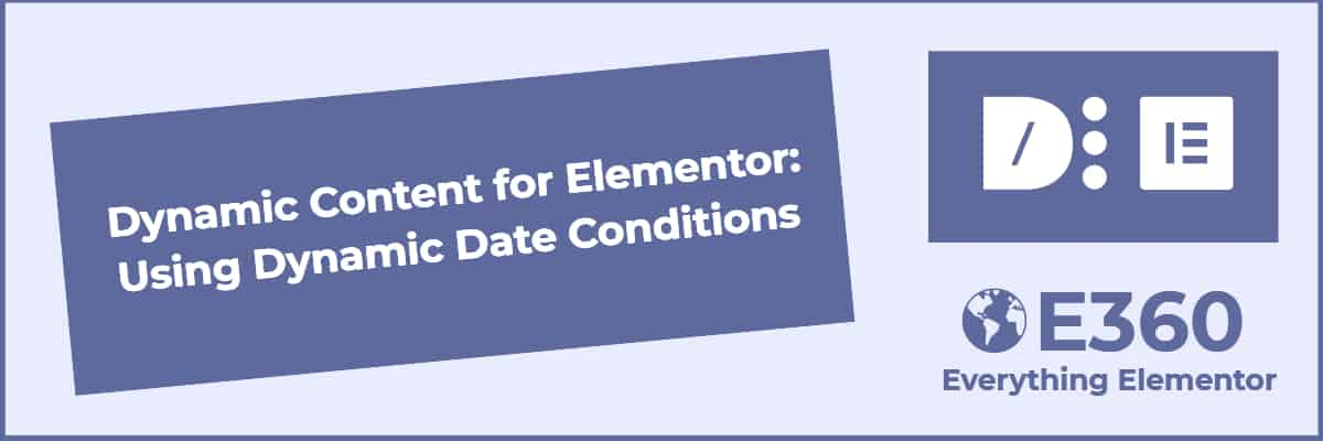 dynamic content for elementor using dynamic date conditions